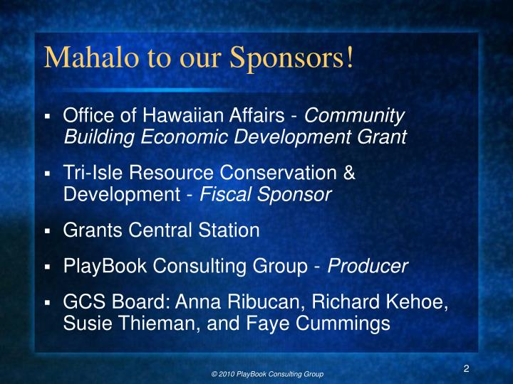 Mahalo to our Sponsors!