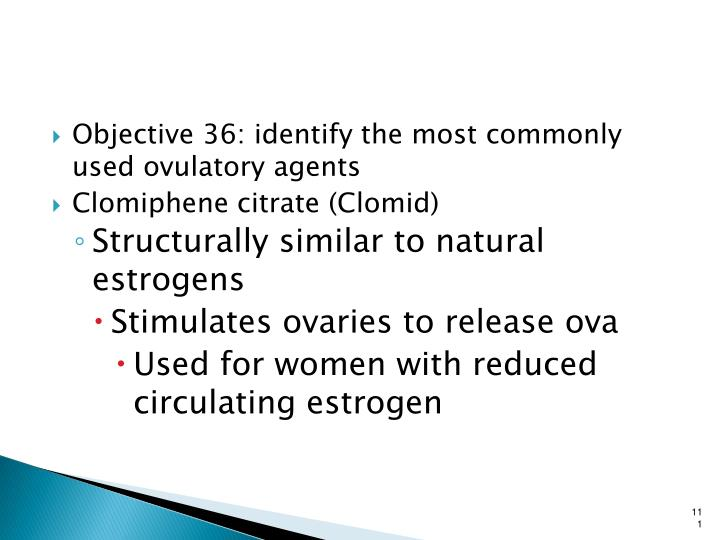Objective 36: identify the most commonly used ovulatory agents