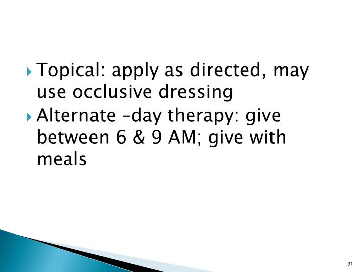 Topical: apply as directed, may use occlusive dressing