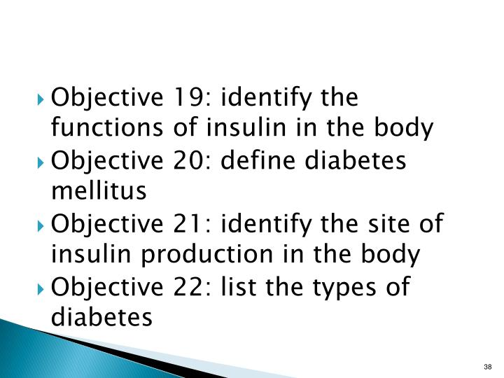 Objective 19: identify the functions of insulin in the body