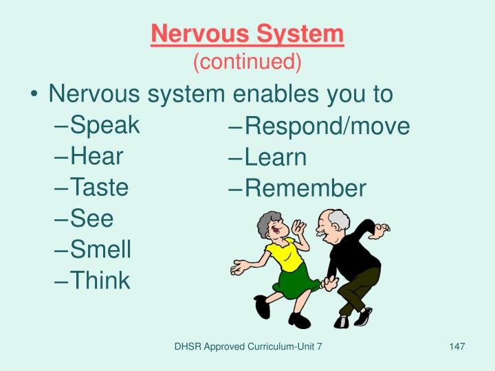 Nervous system enables you to