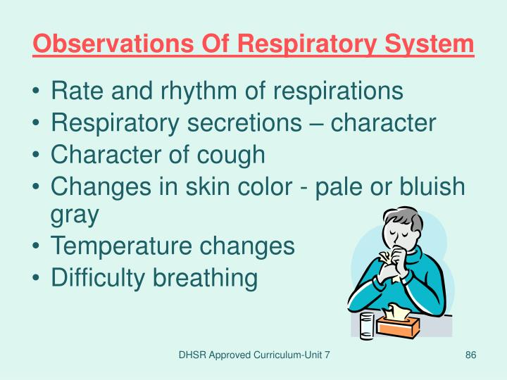 Rate and rhythm of respirations