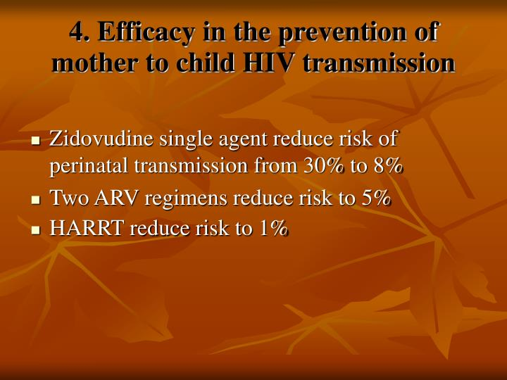 4. Efficacy in the prevention of mother to child HIV transmission