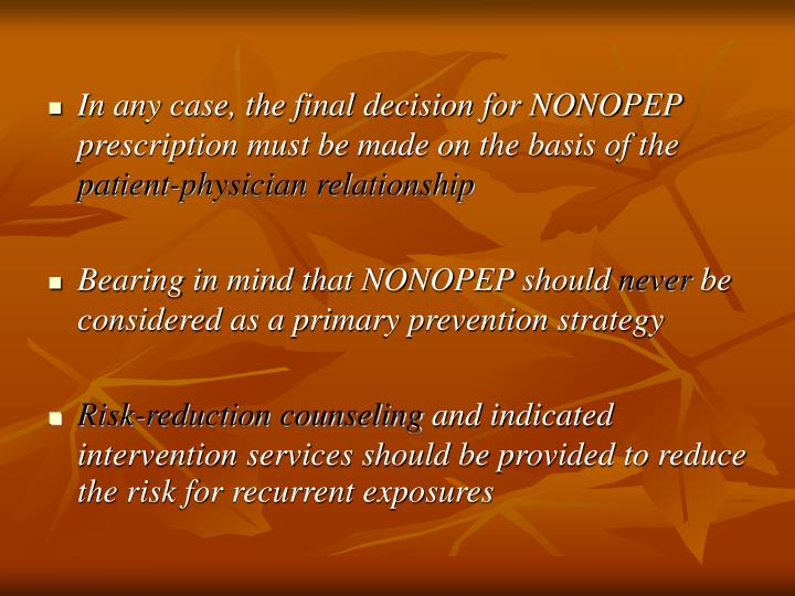 In any case, the final decision for NONOPEP prescription must be made on the basis of the