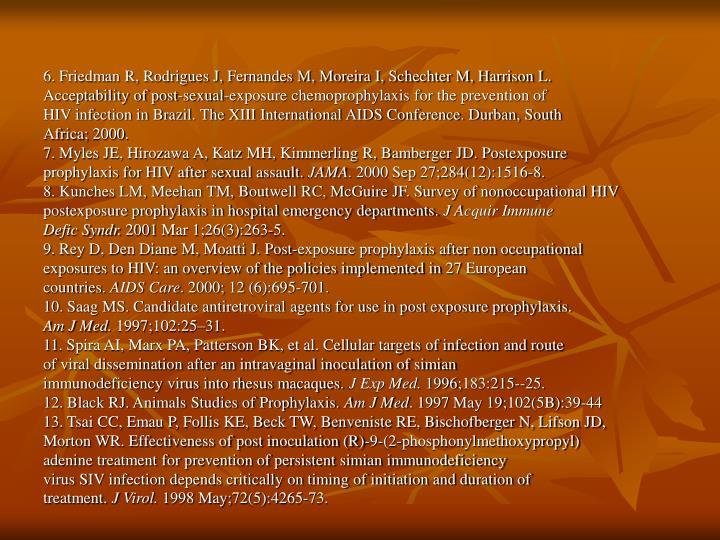 6. Friedman R, Rodrigues J, Fernandes M, Moreira I, Schechter M, Harrison L.