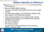 platform specifics in platform h