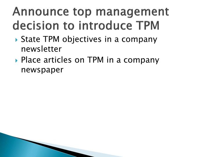 Announce top management decision to introduce TPM