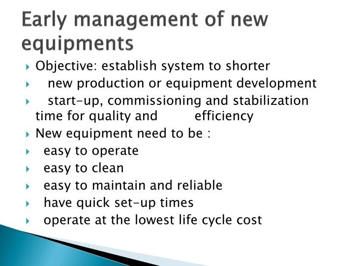 Early management of new equipments