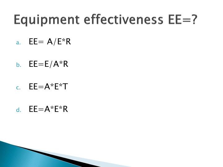 Equipment effectiveness EE=?
