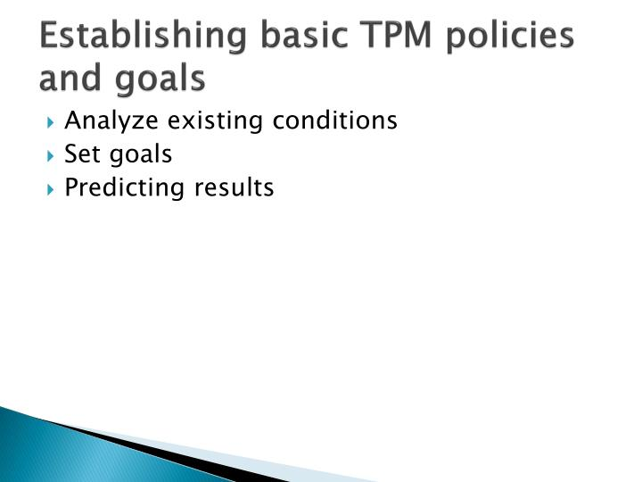 Establishing basic TPM policies and goals