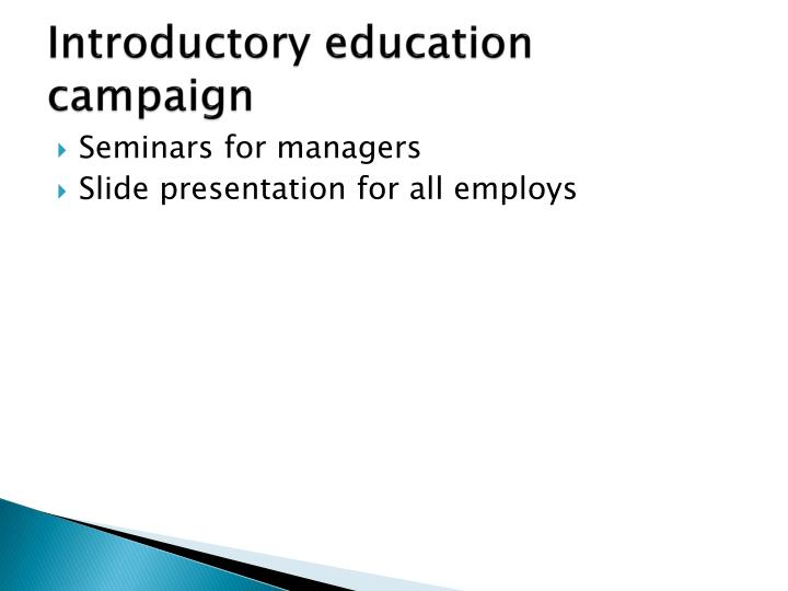 Introductory education campaign
