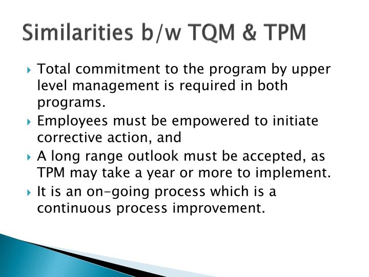 Similarities b/w TQM & TPM