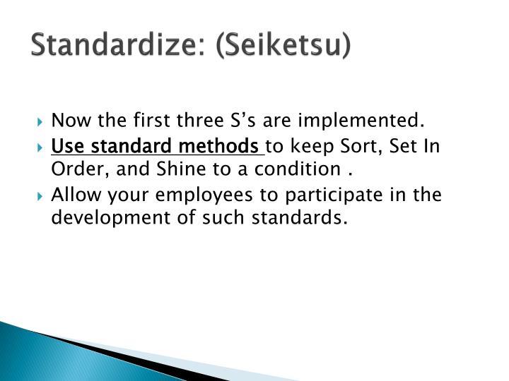 Standardize: (Seiketsu)