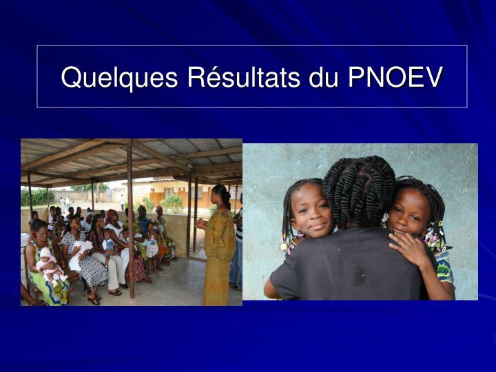 Quelques Résultats du PNOEV