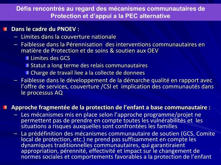 Défis rencontrés au regard des mécanismes communautaires de Protection et d'appui a la PEC alternative
