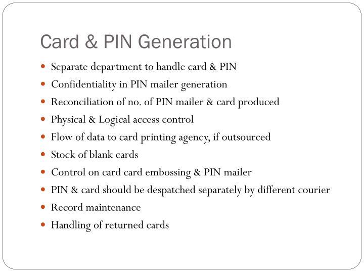 Card & PIN Generation