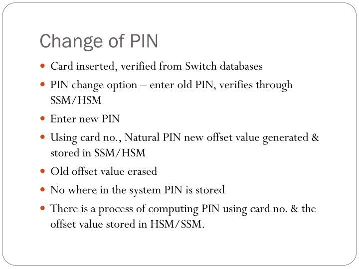 Change of PIN