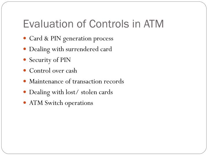 Evaluation of Controls in ATM