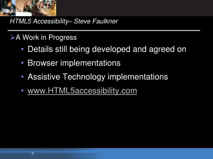 HTML5 Accessibility– Steve Faulkner