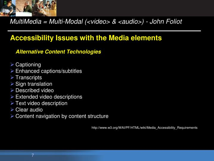 MultiMedia = Multi-Modal (<video> & <audio>) - John Foliot