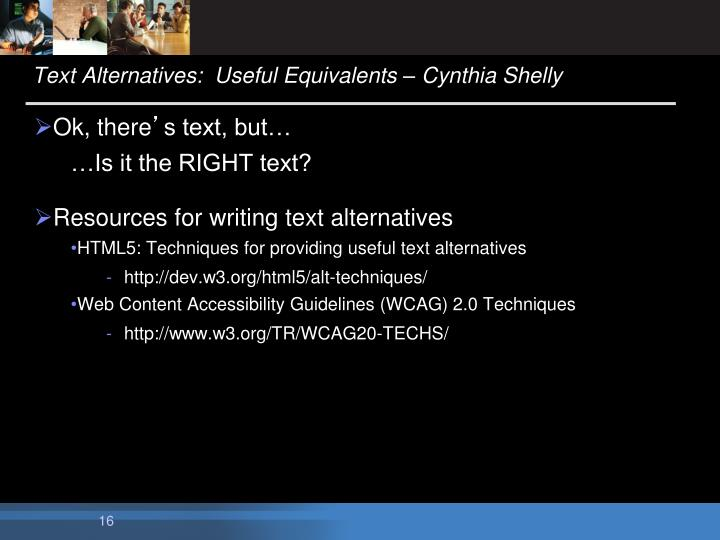 Text Alternatives:  Useful Equivalents – Cynthia Shelly