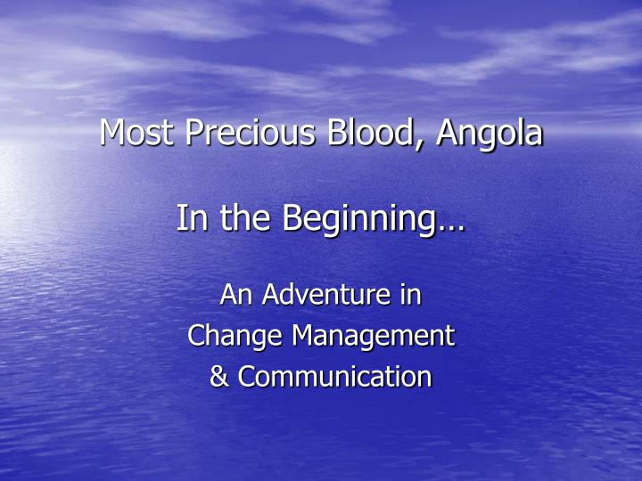 Most precious blood angola in the beginning
