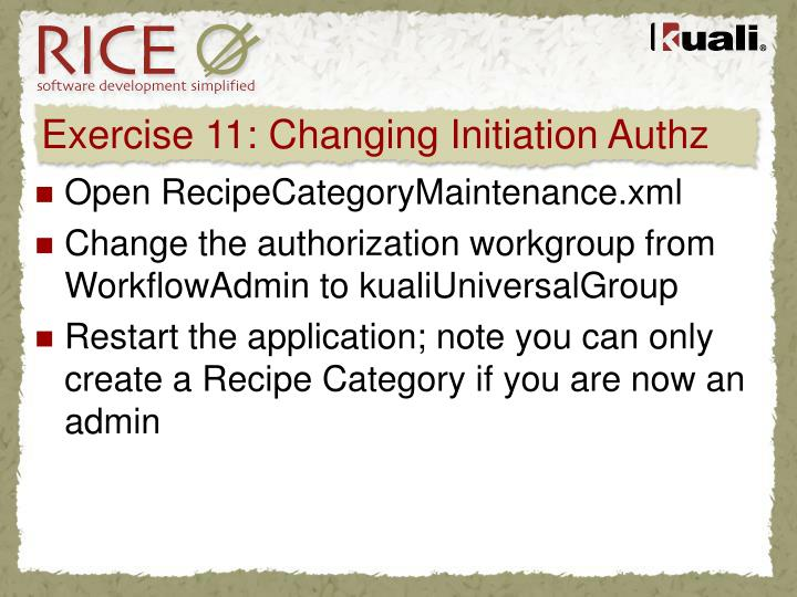 Exercise 11: Changing Initiation Authz