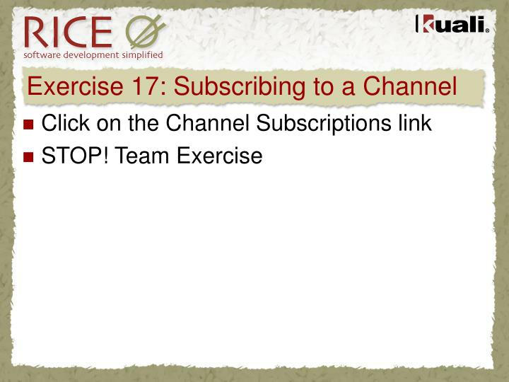 Exercise 17: Subscribing to a Channel