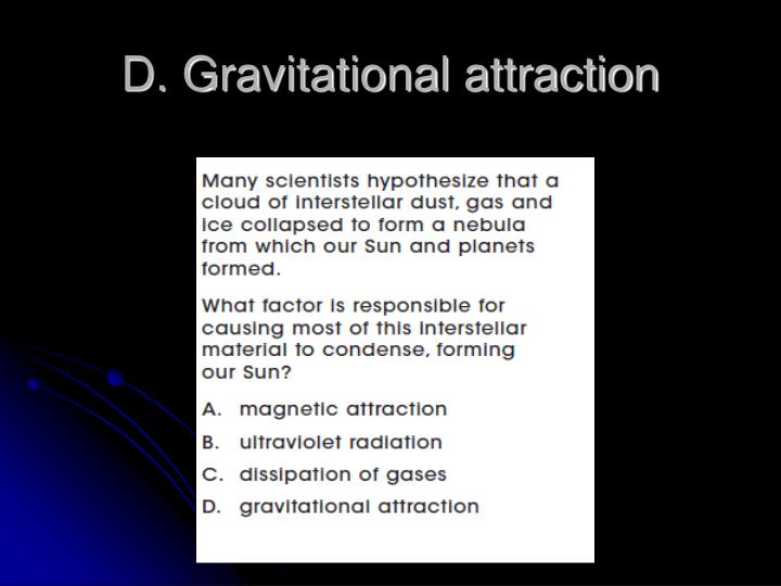 D. Gravitational attraction