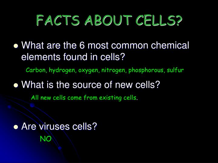 FACTS ABOUT CELLS?
