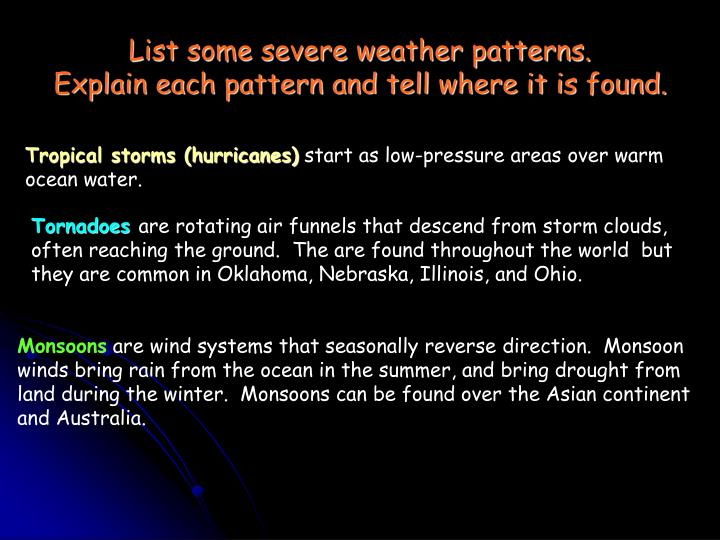 List some severe weather patterns.