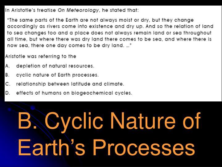 B. Cyclic Nature of Earth's Processes