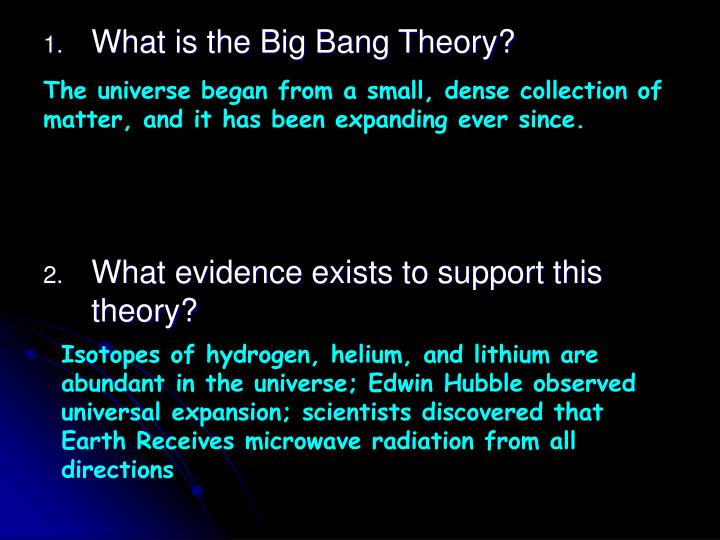 The universe began from a small, dense collection of matter, and it has been expanding ever since.