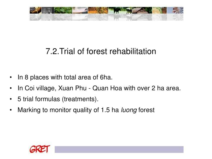 7.2.Trial of forest rehabilitation