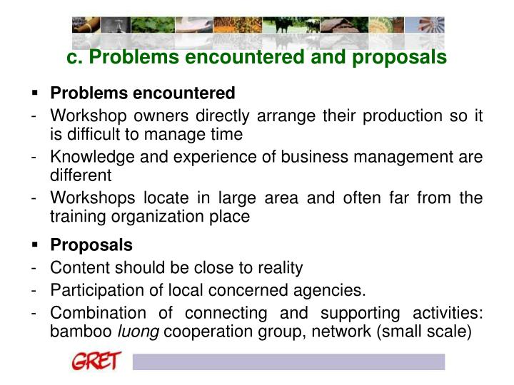 c. Problems encountered and proposals