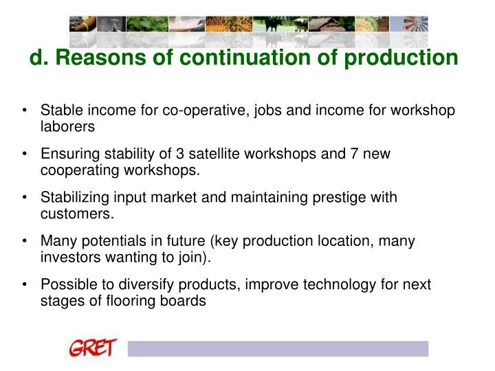 d. Reasons of continuation of production