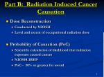 part b radiation induced cancer causation