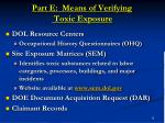 part e means of verifying toxic exposure