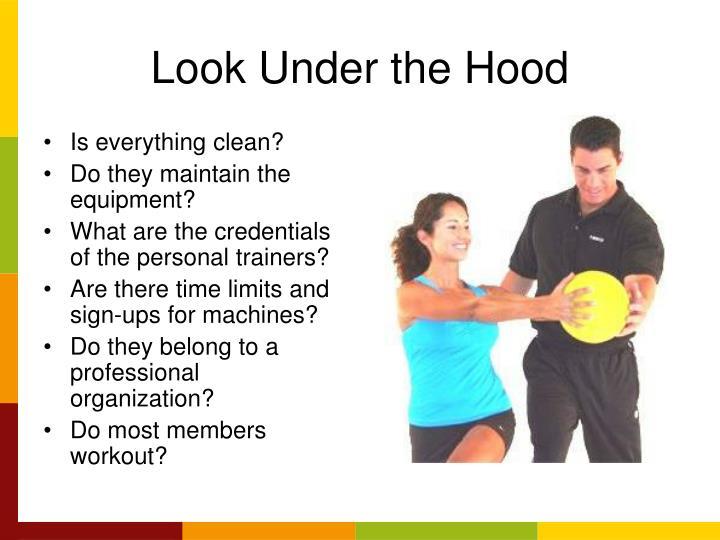 Look Under the Hood
