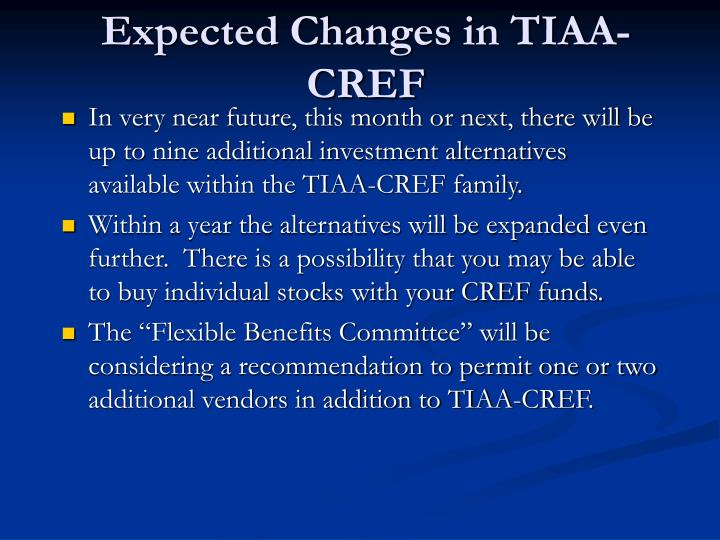 Expected Changes in TIAA-CREF