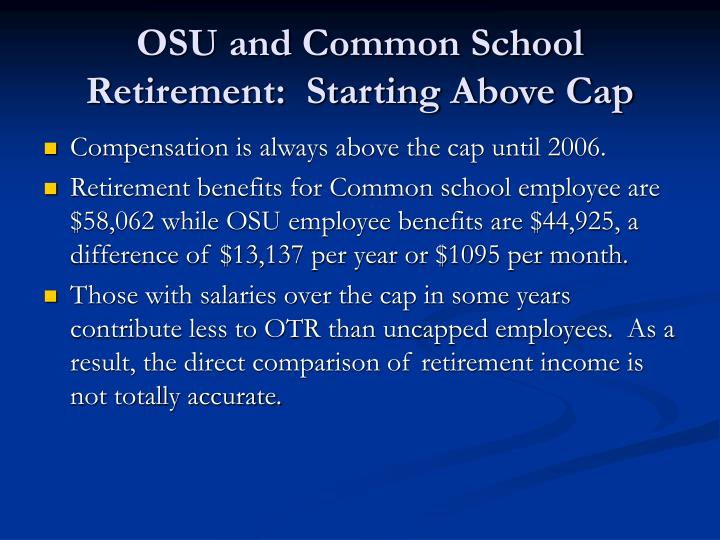 OSU and Common School Retirement:  Starting Above Cap
