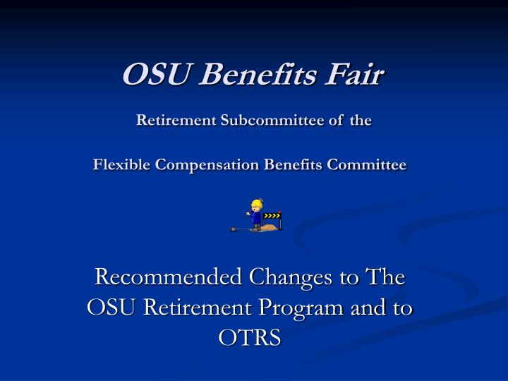 Osu benefits fair retirement subcommittee of the flexible compensation benefits committee