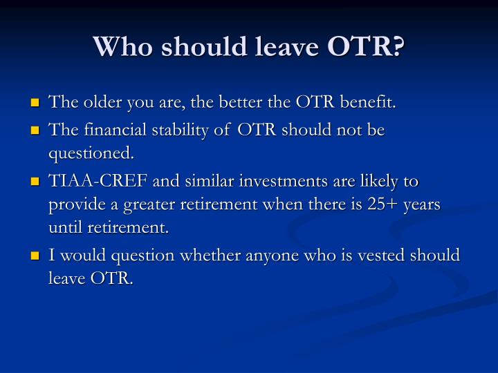Who should leave OTR?