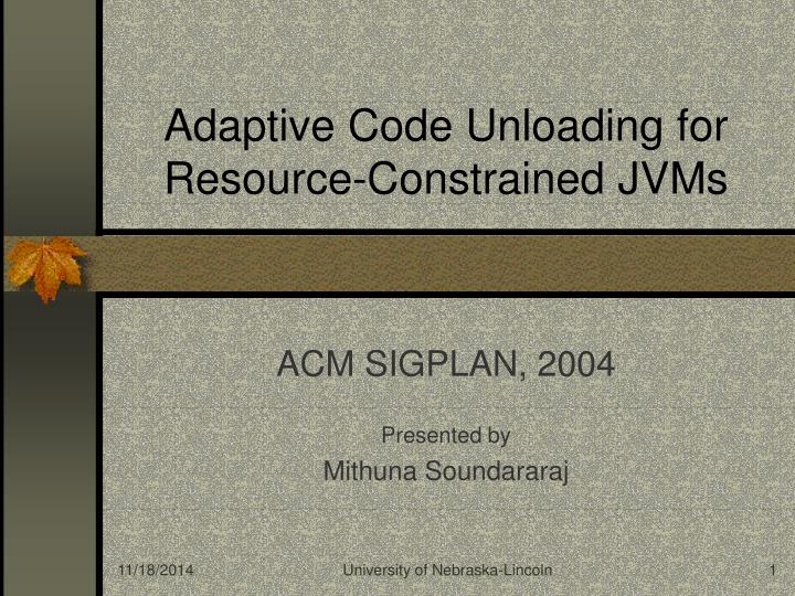 Adaptive code unloading for resource constrained jvms