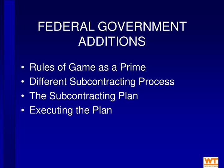 FEDERAL GOVERNMENT ADDITIONS