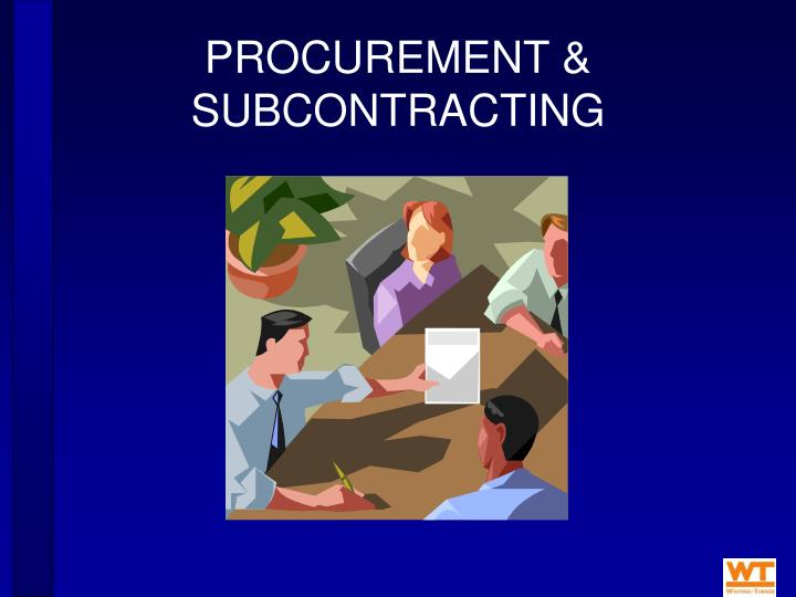 PROCUREMENT & SUBCONTRACTING
