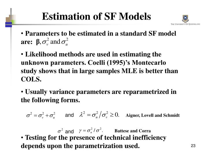 Parameters to be estimated in a standard SF model are: