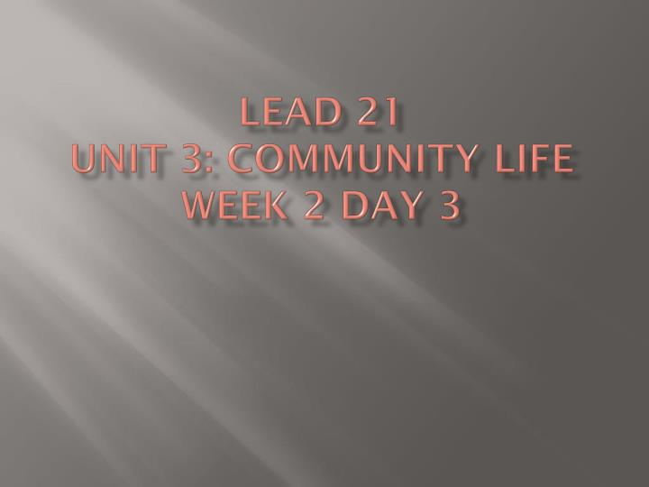 Lead 21 unit 3 community life week 2 day 3
