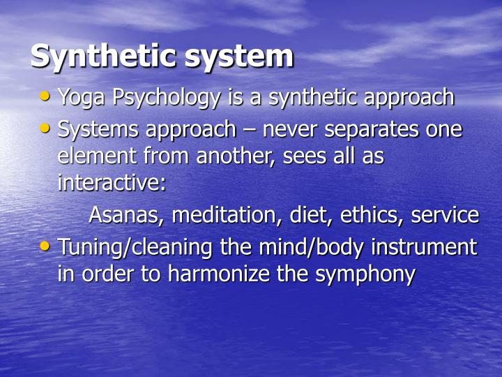 Synthetic system