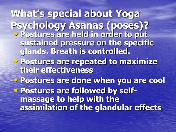 What's special about Yoga Psychology Asanas (poses)?